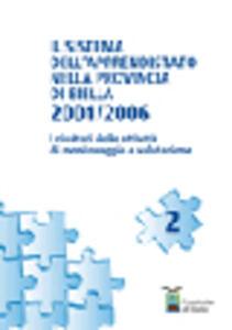Il sistema dell'apprendistato nella provincia di Biella 2001/2006. I risultati delle attività di monitoraggio e valutazione
