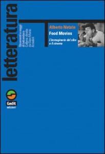 Food movies. L'immaginario del cibo e il cinema - Alberto Natale - copertina