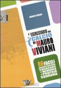 L' eserciziario del calcio di Mauro Viviani. 86 facili esercitazioni per far giocare a memoria la propria squadra - Mauro Viviani - copertina