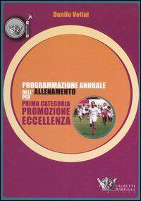 Programmazione annuale dell'allenamento per prima categoria, promozione, eccellenza