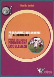 Programmazione annuale dell'allenamento per prima categoria, promozione, eccellenza - Danilo Velini - copertina