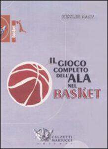 Il gioco completo dell'ala nel basket. DVD. Con libro