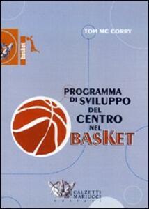 Programma di sviluppo del centro nel basket. DVD. Con libro - Tom McCorry - copertina