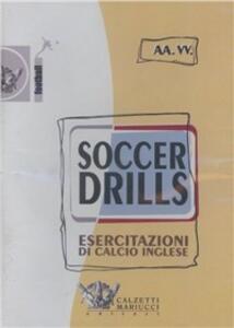 Soccer drills. Esercitazioni di calcio inglese. Con 2 DVD - copertina