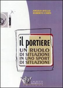 Il portiere. Un ruolo di situazione in uno sport di situazione. DVD. Con libro
