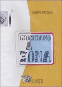 Giochiamo a zona. DVD - Giuseppe Bartolucci - copertina
