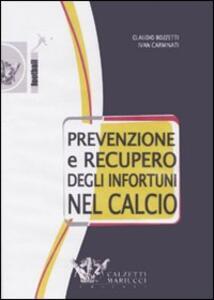 Prevenzione e recupero degli infortuni nel calcio. DVD. Con libro - Claudio Bozzetti,Ivan Carminati - copertina