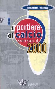 Il portiere di calcio verso il 2000. DVD. Con libro