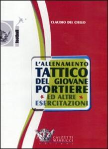 L' allenamento tattico del giovane portiere ed altre esercitazioni. DVD. Con libro - Claudio Del Ciello - copertina