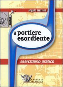 Il portiere esordiente. Eserciziario pratico. DVD. Con libro