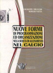 Nuove forme di programmazione ed organizzazione nella seduta di allenamento del calcio. DVD