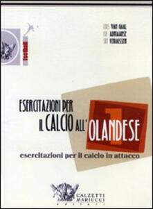 Esercitazioni per il calcio allolandese. Esercitazioni per il calcio in attacco. DVD. Con libro. Vol. 1.pdf