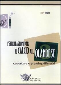 Esercitazioni per il calcio all'olandese. Coperture e pressing difensivi. DVD. Con libro. Vol. 3