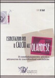 Esercitazioni per il calcio all'olandese. DVD. Con libro. Vol. 4