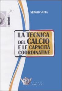 La tecnica del calcio e le capacità coordinative. Con DVD - Sergio Vatta - copertina