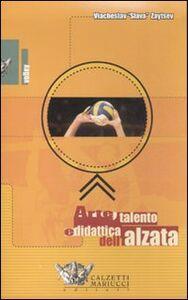 Arte, talento e didattica dell'alzata. DVD. Con libro
