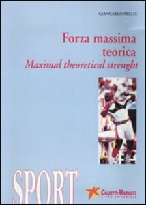 Forza massima teorica-Maximal theoretical strenght. Con DVD