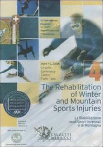 The rehabilitation of winter and mountain sports injuries-La riabilitazione negli sport invernali e di montagna. Atti del Convegno (Torino, 1-2 2006). DVD. Vol. 4 - copertina
