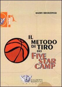 Il metodo di tiro dei Five star camp. DVD. Con libro - Barry Brodzinski - copertina