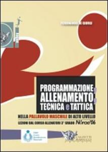 Programmazione, allenamento, tecnica e tattica nella pallavolo maschile di alto livello. Con DVD - Ferdinando De Giorgi - copertina