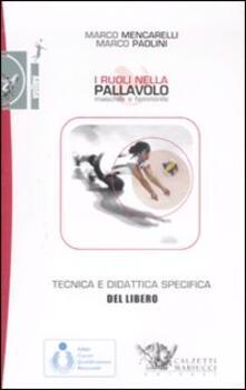 I ruoli nella pallavolo maschile e femminile. Tecnica e didattica specifica del libero. Con DVD.pdf