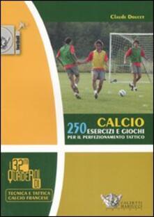 Daddyswing.es Calcio. 250 esercizi e giochi per il perfezionamento tattico Image