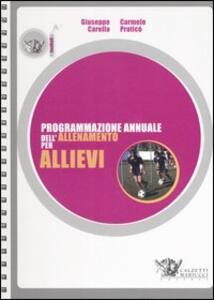 Programmazione annuale dell'allenamento per allievi - Giuseppe Carella,Carmelo Praticò - copertina