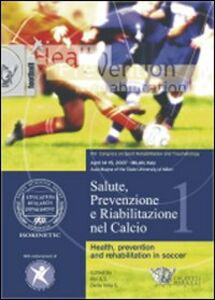 Salute, prevenzione e riabilitazione nel calcio. Con 1 DVD