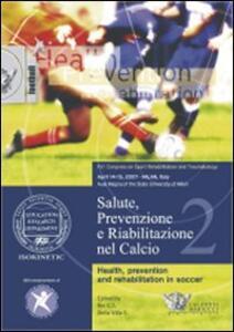 Salute, prevenzione e riabilitazione nel calcio. Con DVD - Giulio Sergio Roi,Stefano Della Villa - copertina