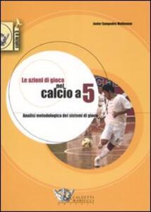 Le azioni di gioco nel calcio a 5 - Javier Sampedro Molinuevo - copertina