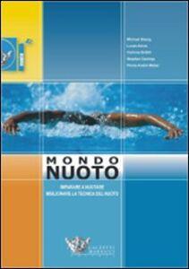 Libro Mondo muoto. Imparare a nuotare, migliorare la tecnica del nuoto