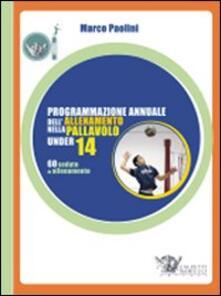 Listadelpopolo.it Programmazione annuale dell'allenamento nella pallavolo under 14 Image