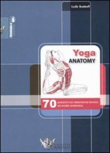 Yoga anatomy. 70 posizioni con descrizione tecnica ed analisi anatomica - Leslie Kaminoff - copertina