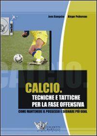 Calcio. Tecniche e tattiche per la fase offensiva