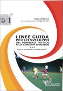 Linee guida per lo sviluppo del pensiero tattico nella categoria esordienti. Con DVD - Stefano D'Ottavio,Sergio Roticiani - copertina