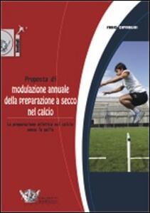 Proposta di modulazione annuale della preparazione a secco nel calcio - Fabio Cavargini - copertina