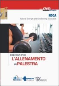 Esercizi per l'allenamento in palestra. Con DVD - copertina