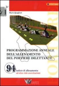Libro Programmazione annuale dell'allenamento del portiere dilettante. Con DVD Mario Quaglieri