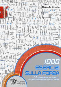 1000 esercizi sulla forza. 14 famiglie di mezzi di allenamento più test - Corrado Cerullo - copertina