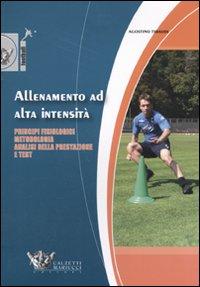 Allenamento ad alta intensità. Principi fisiologici, metodologia, analisi della prestazione e test