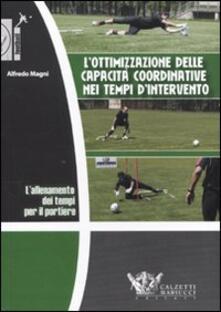 L allenamento dei tempi per il portiere. Lottimizzazione delle capacità coordinative nei tempi dintervento. DVD. Con libro.pdf