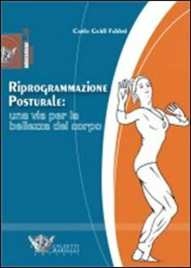 Riprogrammazione posturale: una via per la bellezza del corpo - Carlo Guidi Fabbri - copertina