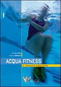 Acquafitness. Il manuale completo