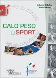 Calo peso e sport - Umberto Di Felice,Renato Manno - copertina