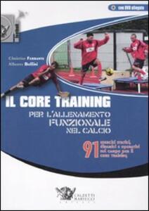 Il core training per l'allenamento funzionale nel calcio. 91 esercizi statici, dinamici e operativi sul campo per il core training. Con DVD - Christian Ferrante,Alberto Bollini - copertina