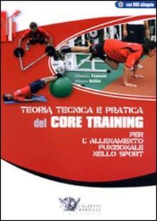Ilmeglio-delweb.it Teoria tecnica e pratica del core training per l'allenamento funzionale nello sport. Con DVD Image