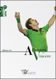 Allenarsi per vincere - Alberto Cei - copertina