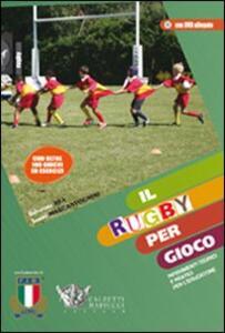Il rugby per gioco. Con DVD