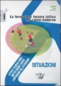 La formazione tecnico tattica nel calcio moderno. Con DVD. Vol. 2: Attività tecniche verso obiettivi definiti contro l'opposizione dell'avversario.
