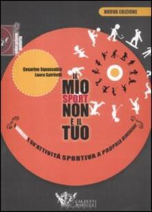 Il mio sport non è il tuo. Il bambino e unattività sportiva a propria dimensione.pdf